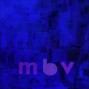 My Bloody Valentine - If I Am