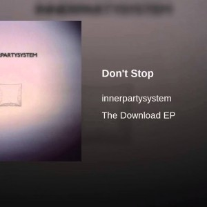 Innerpartysystem - Don't Stop